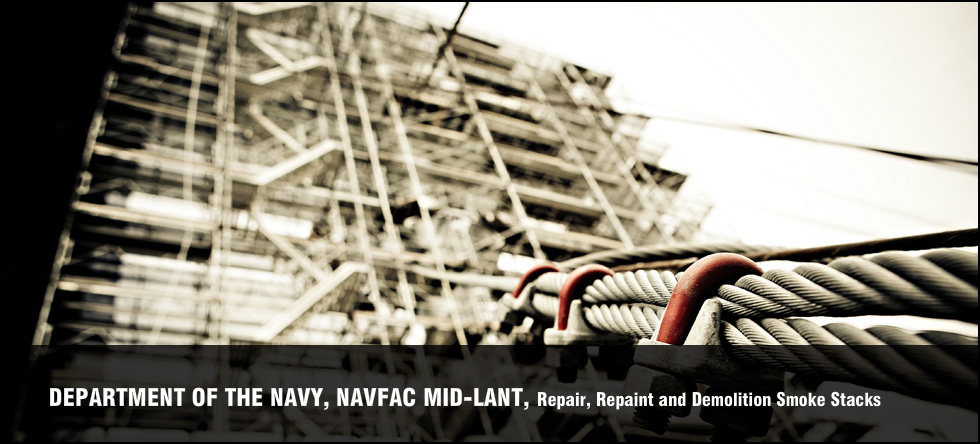 Department of the Navy, NAVFAC MID-LANT, Repair, Repaint and Demolition Smoke Stacks